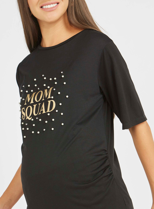 Maternity Typographic Print T-shirt with Round Neck and Pearl Detail